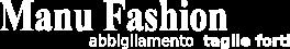 Manu Fashion - Vendita abbigliamento taglie forti, taglie comode - Bologna - P. IVA 04338630371